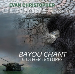 CD cover: Bayou Chant & Other Textures